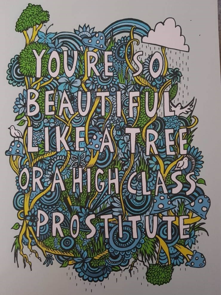 meme - Text - YOURE SO BEAUTIFUL BEAUAIFU LIKE A TREE OR A HIGH CLASS PROSTITUTE