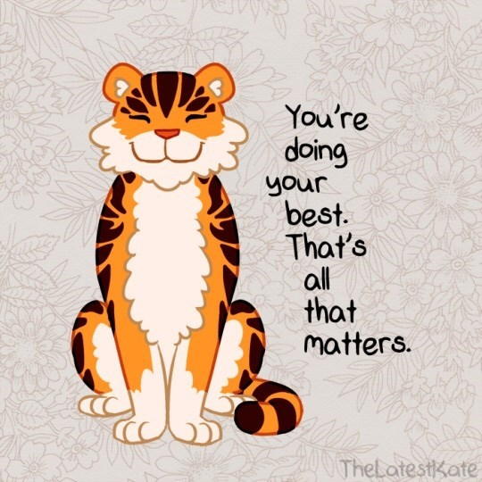 Felidae - You're doing your best. That's all that Matters. TheLatestkate