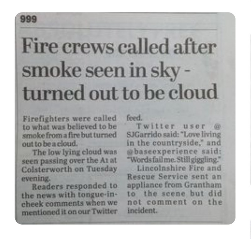 funny headlines - Text - 999 Fire crews called after smoke seen in sky - turned out to be cloud