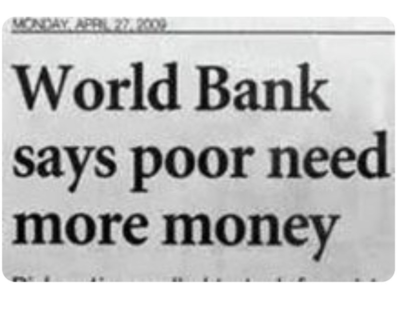 funny headlines - Text - CDAY APEIL 22,209 World Bank says poor need more money