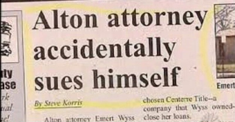 Font - Alton attorney accidentally sues himself ty ase Emert By Steve Korris chosen Centerre Title-a al company that Wyss owned- Almn atomey Emert Wyss close her loans