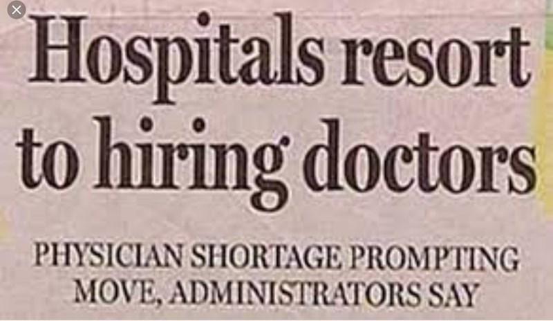 Font - Hospitals resort to hiring doctors PHYSICIAN SHORTAGE PROMPTING MOVE, ADMINISTRATORS SAY