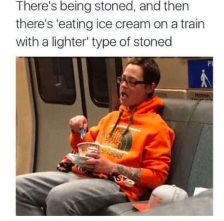 Facial expression - There's being stoned, and then there's 'eating ice cream on a train with a lighter' type of stoned P