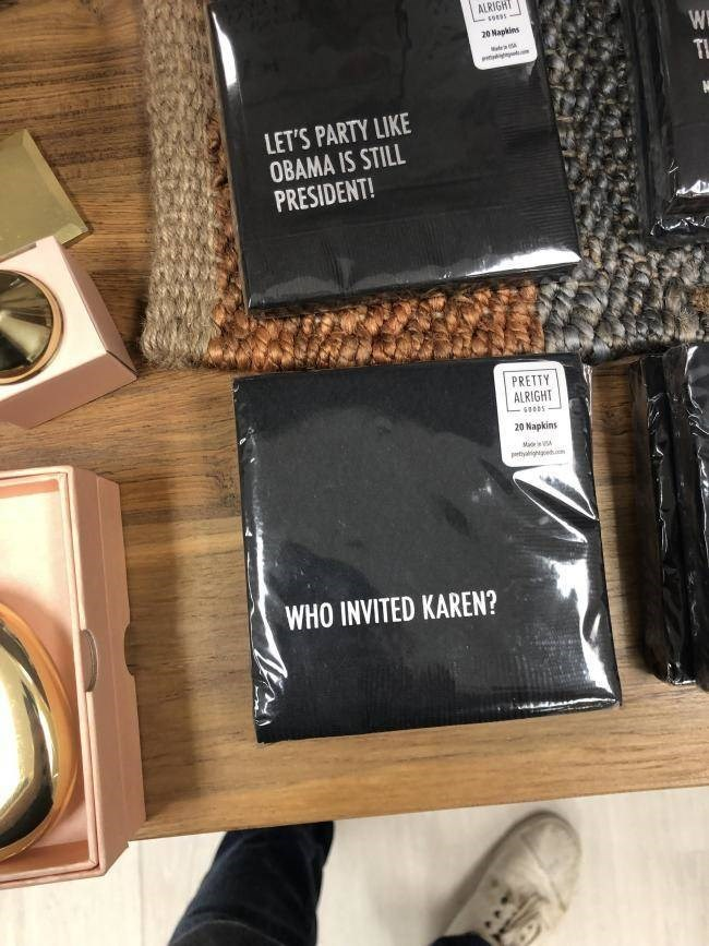 karen meme - Wallet - ALRIGHT 20 Napkins TH LET'S PARTY LIKE OBAMA IS STILL PRESIDENT! PRETTY ALRIGHT 20 Napkins Mae ptiyarigteom WHO INVITED KAREN?