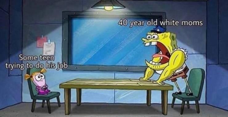 karen meme - Animated cartoon - 40 year old white moms Some teen trying to do his job