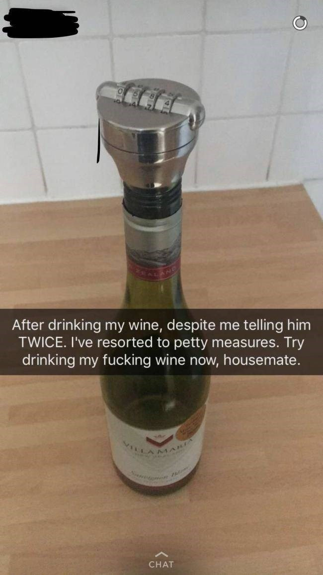 roommate horror story - Liqueur - AL AND After drinking my wine, despite TWICE. I've resorted to petty measures. Try drinking my fucking wine now, housemate. telling him me VILLA MARI Nemomon 7 CHAT