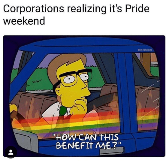 Funny meme about how corporations try to use gay pride to benefit themselves.