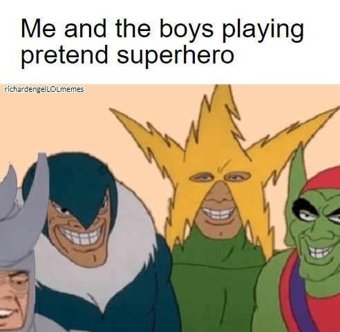 Me and the boys memes, spider-man villains.