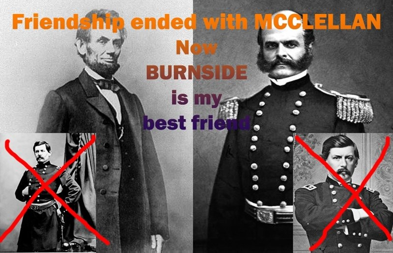 history meme - Gentleman - Friend hended with MCCLELLAN N BURNSIDE is my best frie