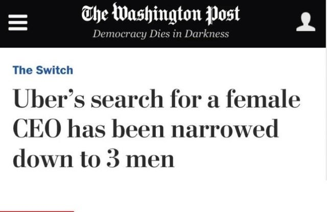 Text - The Washington Post Democracy Dies in Darkness The Switch Uber's search for a female CEO has been narrowed down to 3 men