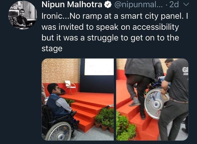 Product - Nipun Malhotra@nipunmal... 2d Ironic..No ramp at a smart city panel. I was invited to speak on accessibility but it was a struggle to get on to the stage