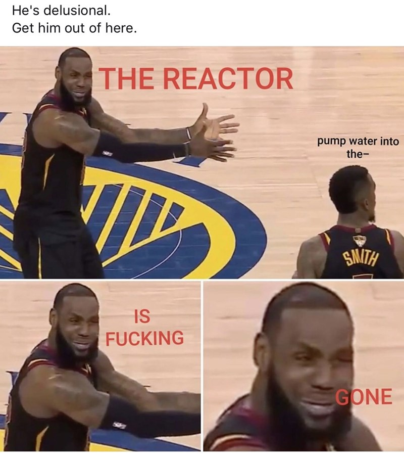 Chernobyl meme of Lebron pleading that the reactor is gone