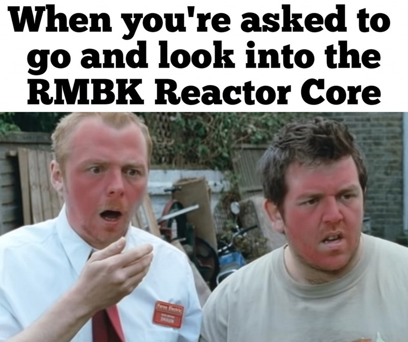 Chernobyl meme about being red and shocked when asked to look into the RBMK reactor