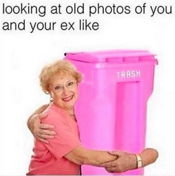 Funny breakup meme, looking at old photos of you and your ex like hugging a trash can.