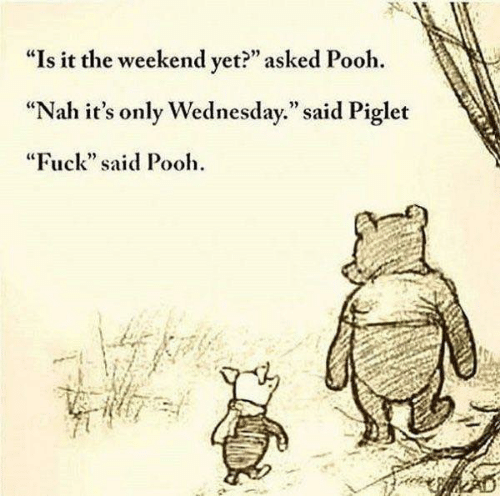 Wednesday memes, hump day, Winnie the pooh and piglet walking saying it's only wednesday.