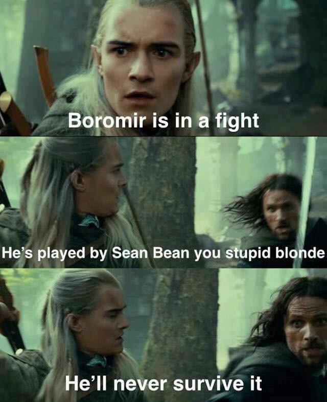 Lord of the rings meme about how Sean Bean always dies in a movie, boromir, legolas, orlando bloom.