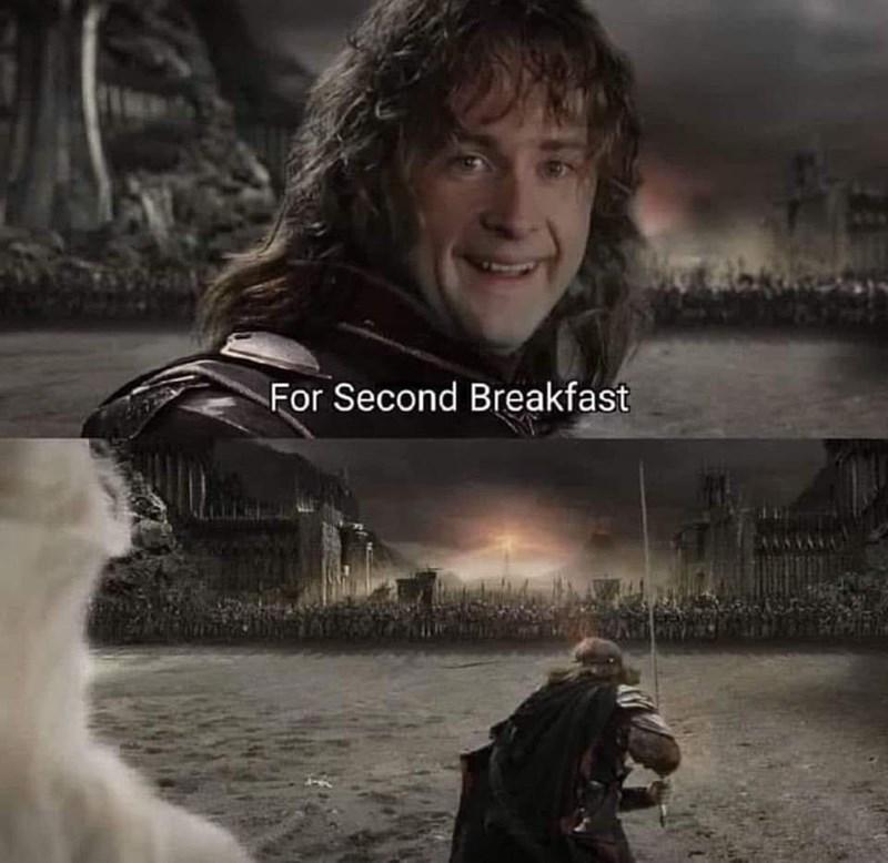 lotr meme - Movie - For Second Breakfast
