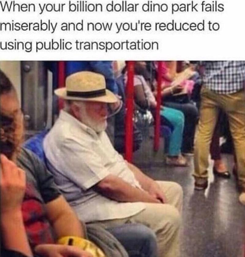 funny memes - funny meme of john hammond from jurassic park riding a public train