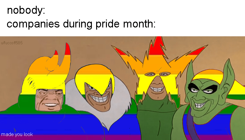 Funny meme about corporations wanting to get in on Pride month