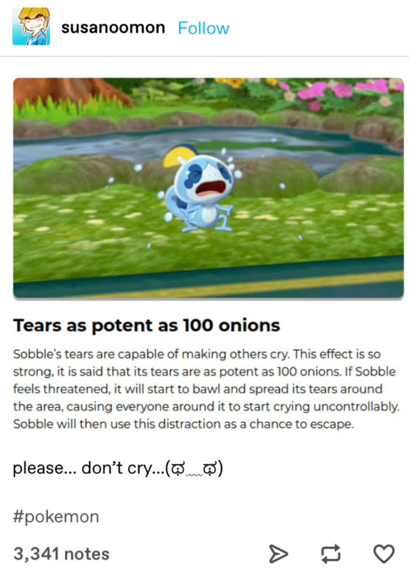 Tumblr post about Pokémon Sword and Shield's Sobble having tears that are as potent as 100 onions.