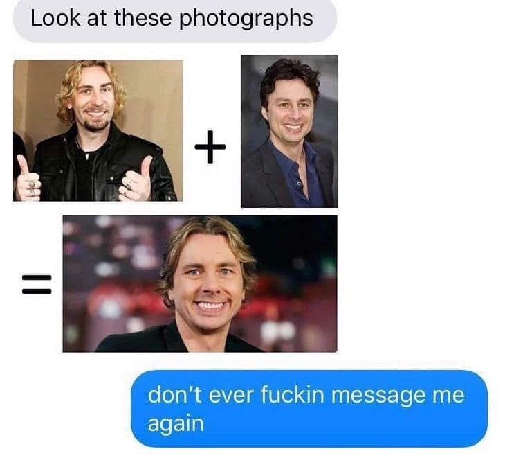 funky meme - Face - Look at these photographs don't ever fuckin message me again