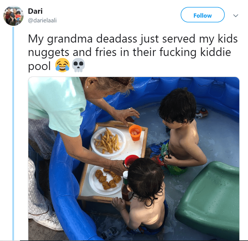 Water - Dari Follow @darielaali My grandma deadass just served my kids nuggets and fries in their fucking kiddie pool