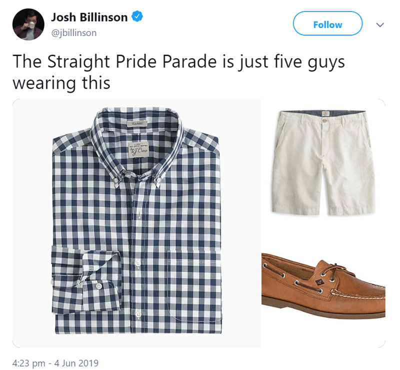 Clothing - Josh Billinson Follow @jbillinson The Straight Pride Parade is just five guys wearing this CLASSIC 4:23 pm - 4 Jun 2019