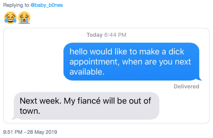 Text - Replying to @baby_bOnes Today 6:44 PM hello would like to make a dick appointment, when are you next available Delivered Next week. My fiancé will be out of town. 9:51 PM-28 May 2019
