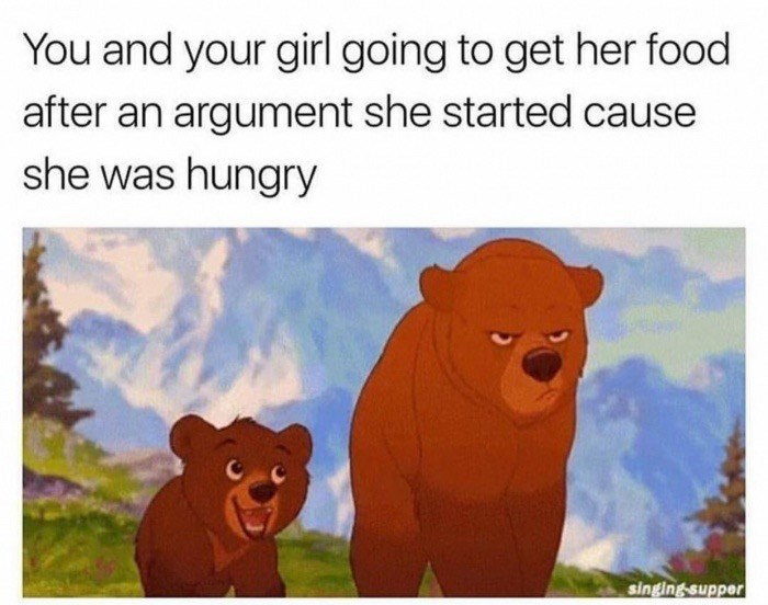 Text - You and your girl going to get her food after an argument she started cause she was hungry singingsupper