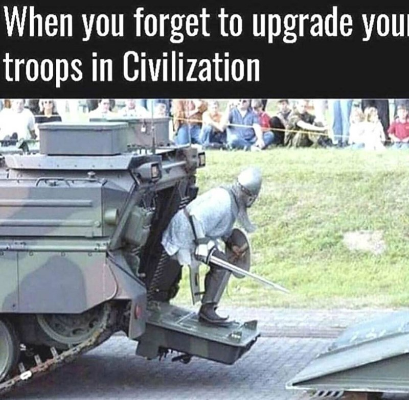 random memes - Motor vehicle - When you forget to upgrade your troops in Civilization