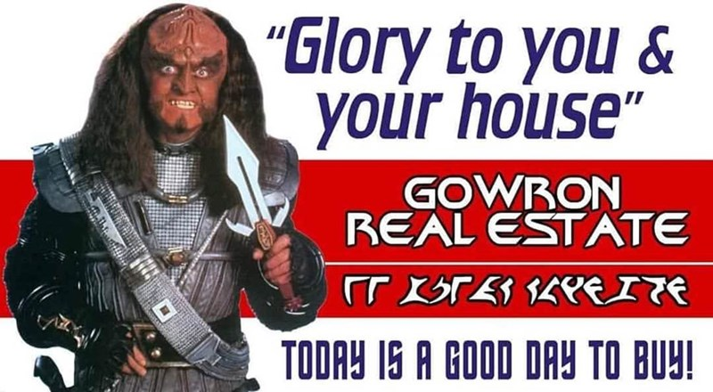 """random memes - Photo caption - """"Glory to you& your house"""" GOWRON REAL ESTATE TBTE PEZTE TODAY 1S A GOOD DA TO BUY!"""