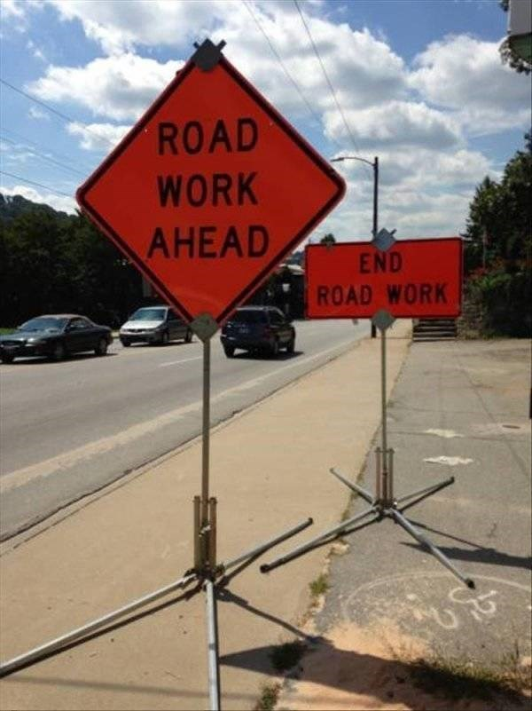 work meme - Sign - ROAD WORK AHEAD END ROAD WORK