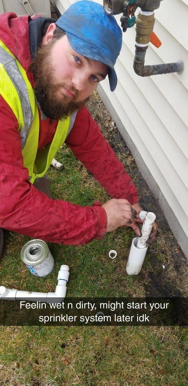 work meme - Soil - Feelin wet n dirty, might start your sprinkler system later idk