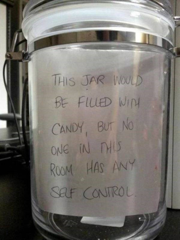 work meme - Mason jar - THIS JAR WOULD BE FILLED WIN CANDY, BUT No ONe iN HS ROOM HAS ANY SaLf CONTROL