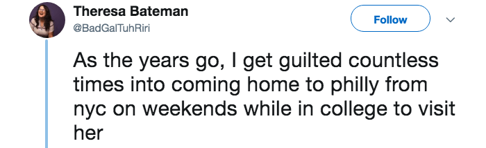 lying about cancer - Text - Theresa Bateman Follow @BadGalTuhRiri As the years go, I get guilted countless times into coming home to philly from nyc on weekends while in college to visit her