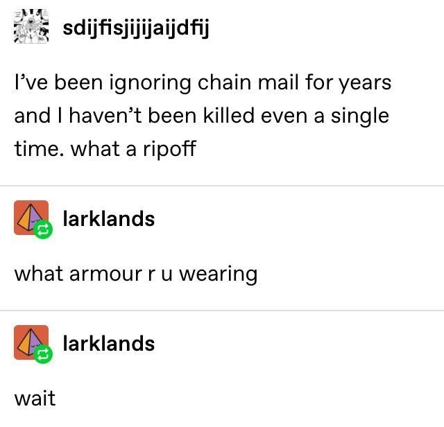 Funny Tumblr post about ignoring chain mail