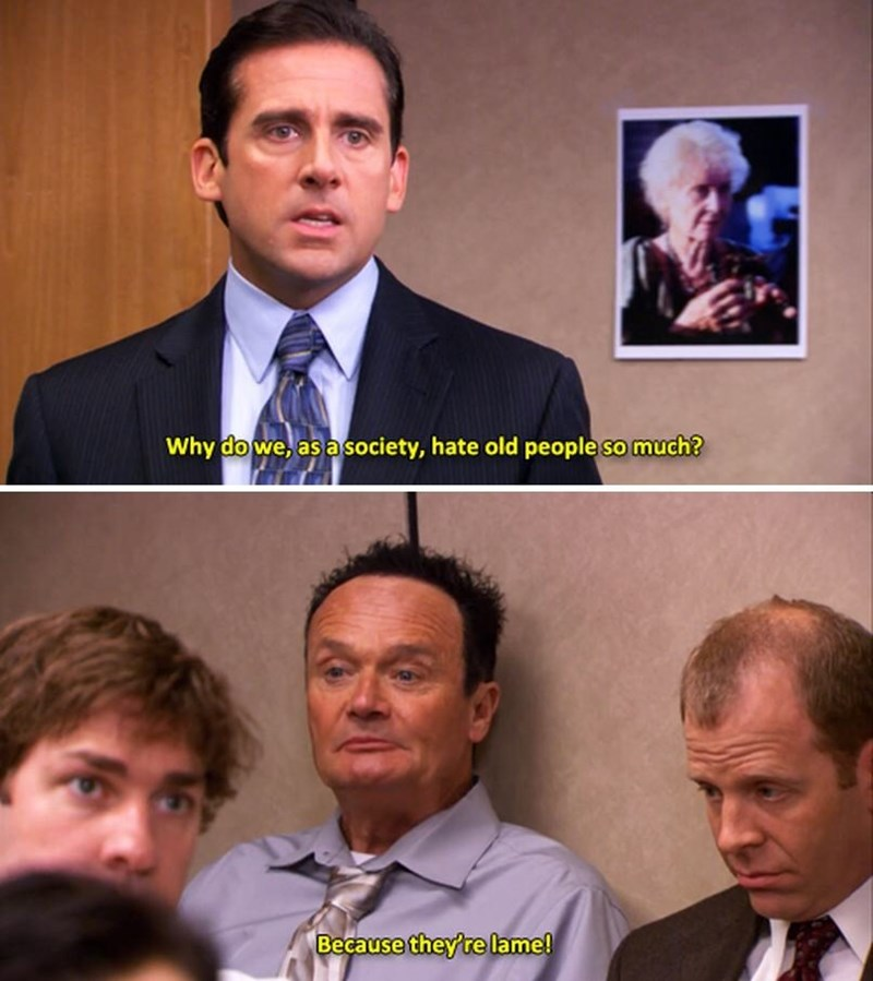 michael why do we hate old people the office memes