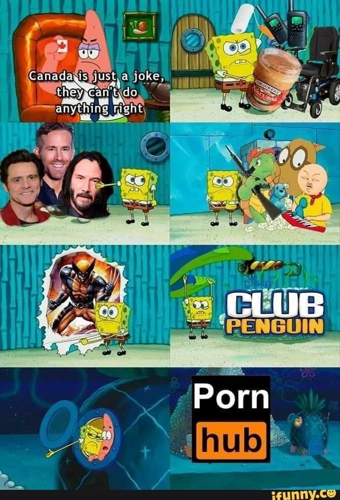 spongebob showing Patrick some of Canada's contributions to the world like Keanu Reeves, club penguin, pornhub and Ryan Reynolds