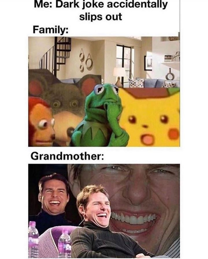 meme about accidentally telling a dark joke with surprised Pikachu, Chuck E Cheese and worried Kermit as your family and laughing Tom Cruise as your grandma