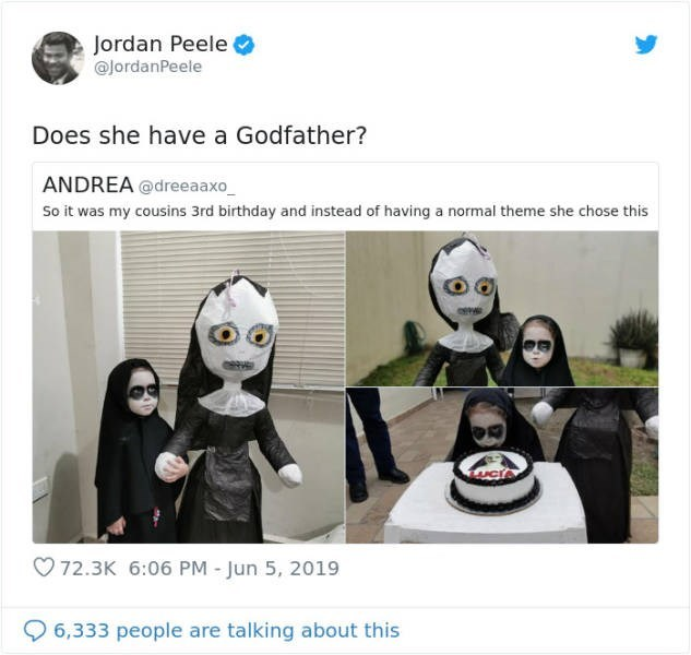 Font - Jordan Peele @JordanPeele Does she have a Godfather? ANDREA @dreeaaxo So it was my cousins 3rd birthday and instead of having a normal theme she chose this 72.3K 6:06 PM - Jun 5, 2019 6,333 people are talking about this