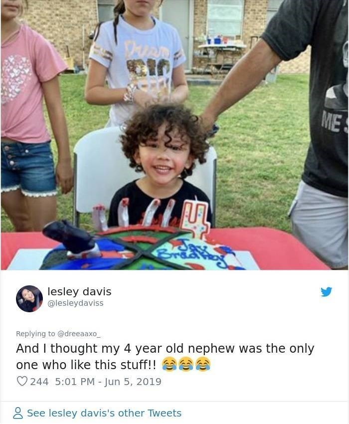 Community - ME lesley davis @lesleydaviss Replying to @dreeaaxo And I thought my 4 year old nephew was the only one who like this stuff!! 244 5:01 PM - Jun 5, 2019 See lesley davis's other Tweets