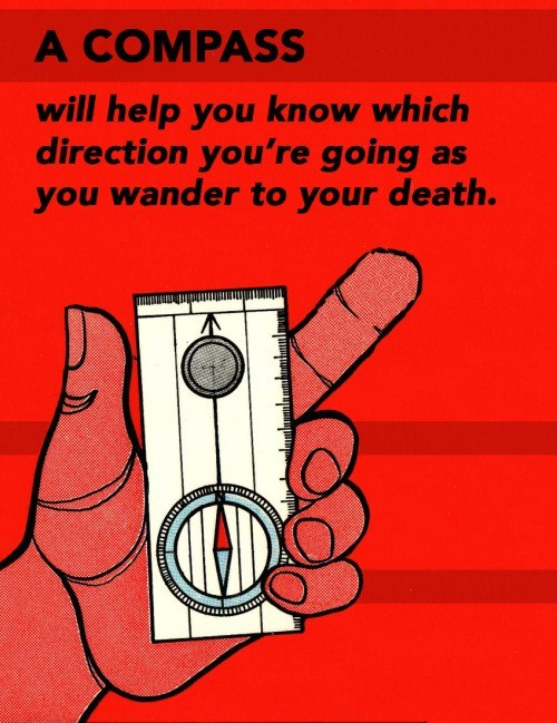 Illustration - A COMPASS will help you know which direction you're going as you wander to your death.