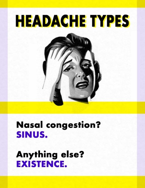 Text - HEADACHE TYPES Nasal congestion? SINUS. Anything else? EXISTENCE.