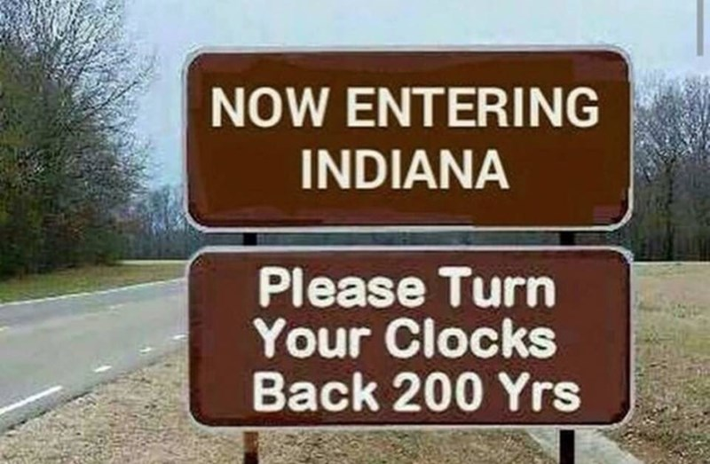 Motor vehicle - NOW ENTERING INDIANA Please Turn Your Clocks Back 200 Yrs