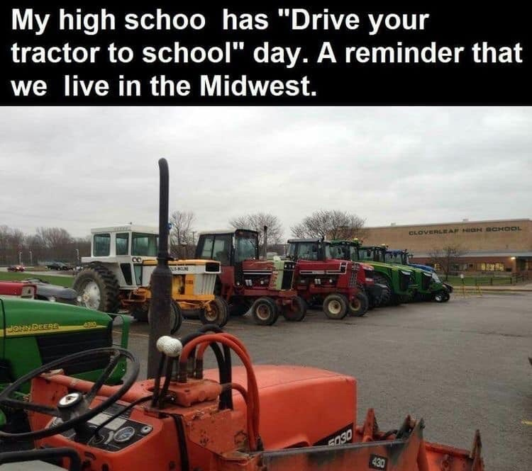 """Vehicle - My high schoo has """"Drive your tractor to school"""" day. A reminder that we live in the Midwest. CLOVERLEAF HIGH aCHOOL Co. LLN JOHNDEERE 5030 430"""