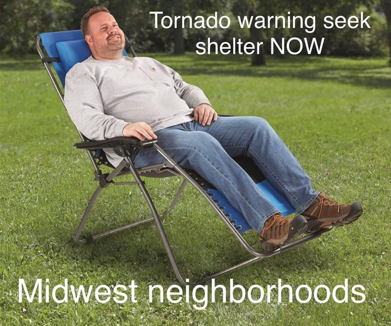 midwest meme about sitting outside in a lawn chair during a tornado