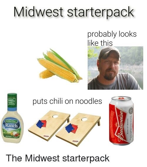 Text - Product - Midwest starterpack probably looks like this w puts chili on noodles Hidden Mddes ally Ranch The Midwest starterpack Budweise san ni