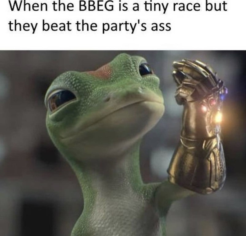 meme - Organism - When the BBEG is a tiny race but they beat the party's ass