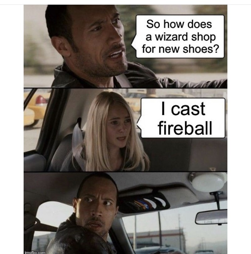 meme - Photography - So how does a wizard shop for new shoes? I cast fireball imgflip.com