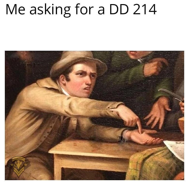 military memes - Text - Me asking for a DD 214